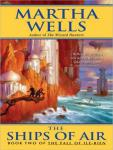 Ships of Air, Martha Wells