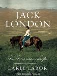 Jack London: An American Life, Earle Labor