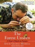 Forest Unseen: A Year's Watch in Nature, David George Haskell