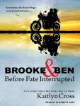 Brooke & Ben: Before Fate Interrupted, Kaitlyn Cross
