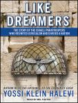 Like Dreamers: The Story of the Israeli Paratroopers Who Reunited Jerusalem and Divided a Nation, Yossi Klein Halevi