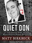 The Quiet Don: The Untold Story of Mafia Kingpin Russell Bufalino Audiobook