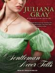 Gentleman Never Tells, Juliana Gray