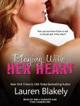 Playing With Her Heart, Lauren Blakely