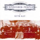 Unfinished People, Ruth Gay