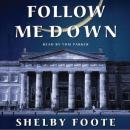 Follow Me Down, Shelby Foote