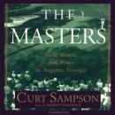 Masters: Golf, Money, and Power in Augusta, Georgia, Curt Sampson