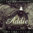 Addie, Lee Thompson