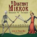 A Distant Mirror: The Calamitous 14th Century Audiobook
