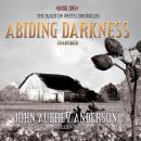 Abiding Darkness: Book One of The Black or White Chronicles Audiobook