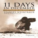 11 Days in December: Christmas at the Bulge, 1944, Stanley Weintraub