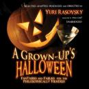 Grownup's Halloween: Fantasies and Fables for the Philosophically Fiendish, Various Authors
