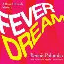 Fever Dream, Dennis Palumbo
