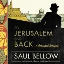 To Jerusalem and Back: A Personal Account