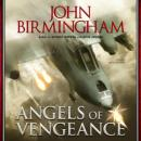 Angels of Vengeance, John Birmingham