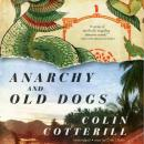 Anarchy and Old Dogs: The Dr. Siri Investigations, Book 4, Colin Cotterill