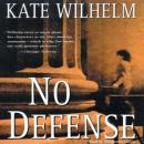 No Defense: A Barbara Holloway Mystery, Kate Wilhelm