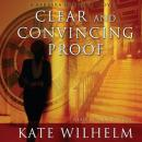 Clear and Convincing Proof: A Barbara Holloway Novel, Kate Wilhelm