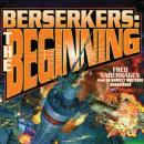 Berserkers: The Beginning Audiobook