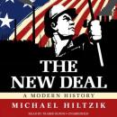 New Deal: A Modern History, Michael Hiltzik