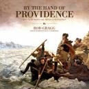 By the Hand of Providence: How Faith Shaped the American Revolution Audiobook