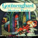 Gormenghast: The Gormenghast Trilogy, Book 2 Audiobook
