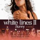 White Lines II: Sunny; a Novel Audiobook
