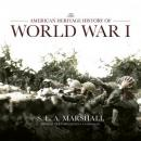 American Heritage History of World War I, S.L.A. Marshall