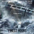 Finest Hours: The True Story of the U.S. Coast Guard's Most Daring Sea Rescue, Casey Sherman, Michael J. Tougias