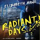 Radiant Days: A Novel Audiobook