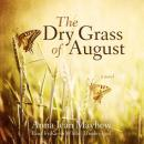 Dry Grass of August, Anna Jean Mayhew