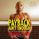 Payback Ain't Enough Audiobook