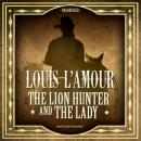 Lion Hunter and the Lady, Louis L'amour