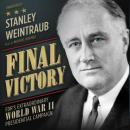 Final Victory: FDR's Extraordinary World War II Presidential Campaign Audiobook