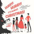 Hurry! Hurry! It's Almost Christmas! Audiobook