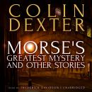 Morse's Greatest Mystery and Other Stories, Colin Dexter