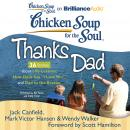 Chicken Soup for the Soul: Thanks Dad - 36 Stories about Life Lessons, How Dads Say, Wendy Walker, Jack Canfield, Mark Victor Hansen