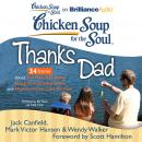 Chicken Soup for the Soul: Thanks Dad - 34 Stories about the Ties that Bind, Being an Everyday Hero, and Moments that Last Forever, Mark Victor Hansen, Wendy Walker, Jack Canfield