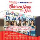Chicken Soup for the Soul: Teens Talk Middle School, and Valerie Howlett, Madeline Clapps, Jack Canfield, Mark Victor Hansen