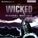 Wicked, Michael Wallace