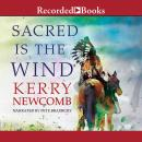 Sacred is the Wind, Kerry Newcomb