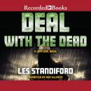 Deal with the Dead: A John Deal Mystery Audiobook