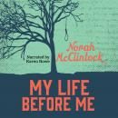 My Life Before Me, Norah McClintock