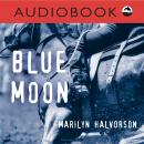 Blue Moon, Marilyn Halvorson