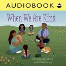 When We Are Kind Audiobook