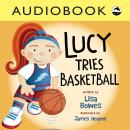 Lucy Tries Basketball Audiobook