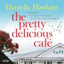 The Pretty Delicious Cafe: Hungry for summer, romance, friends and food? Come visit Ratai Beach. Audiobook