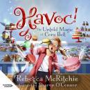 Havoc!: The Untold Magic of Cora Bell (Jinxed, #2) Audiobook