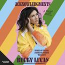 Acknowledgments: Stories of Friends, Enemies and Figuring Things Out Audiobook
