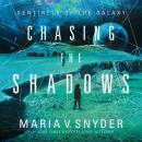 Chasing The Shadows, Maria V. Snyder